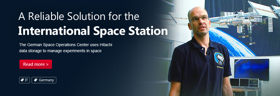 A Reliable Solution for the International Space Station.The German Space Operations Center uses Hitachi data storage to manage experiments in space.