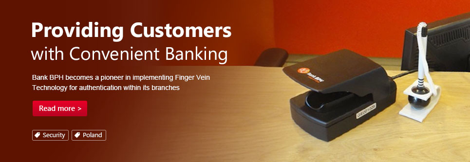 Providing Customers with Convenient Banking. Bank BPH becomes a pioneer in implementing Finger Vein Technology for authentication within its branches.