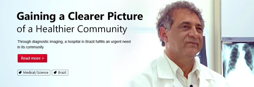 Gaining a Clearer Picture of a Healthier Community . Through diagnostic imaging, a hospital in Brazil fulfills an urgent need in its community.