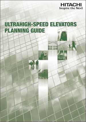Ultrahigh-Speed Elevators Planning Guide