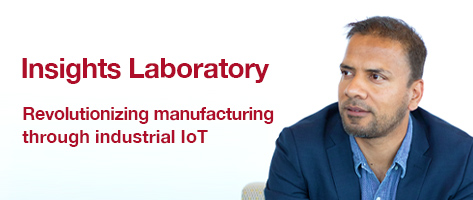 Insights Laboratory – Revolutionizing manufacturing through industrial IoT