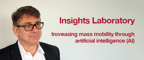 Insights Laboratory – Increasing mass mobility through artificial intelligence (AI)