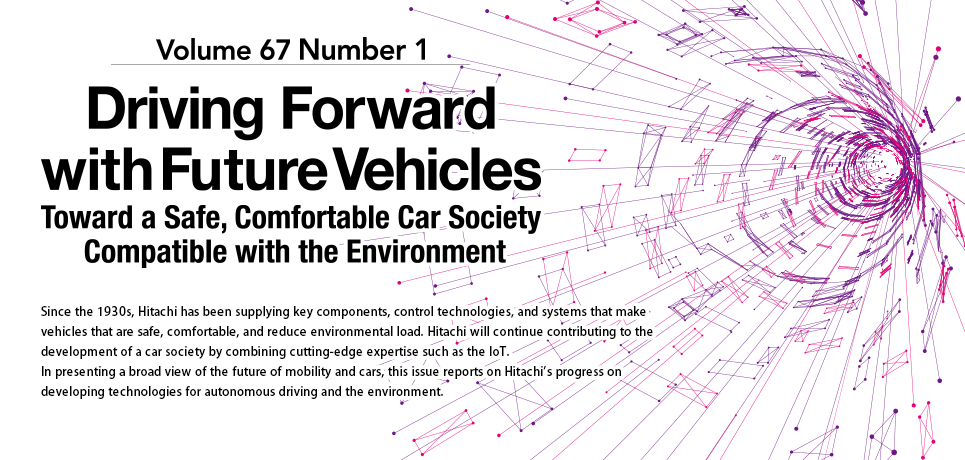 Driving Forward with Future Vehicles : Toward a Safe, Comfortable Car Society Compatible with the Environment