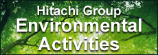 HitachiGroup Environmental Activities